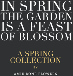 In Spring The Garden Is A Feast Of Blossom, A Spring Collection By Amie Bone Flowers